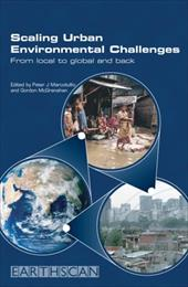 Scaling Urban Environmental Challenges: From Local to Global and Back - Marcotullio, Peter J. / McGranahan, Gordon