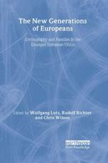 The New Generations of Europeans - Wolfgang Lutz (editor), Rudolf Richter (editor), Chris Wilson (editor)