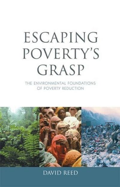 Escaping Poverty's Grasp: The Environmental Foundations of Poverty Reduction - David Reed