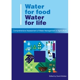 Water For Food, Water For Life: A Comprehensive Assessment Of Water Management In Agriculture - David Molden