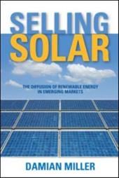 Selling Solar: The Diffusion of Renewable Energy in Emerging Markets - Miller, Damian