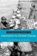 The Earthscan Reader on Adaptation to Climate Change - Herausgeber: Burton, Ian Schipper, E. Lisa F.