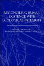Reconciling Human Existence with Ecological Integrity - Westra, Laura (EDT)/ Bosselmann, Klaus (EDT)/ Westra, Richard (EDT)