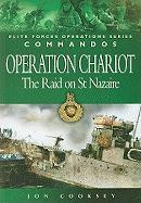 Commandos: Operation Chariot: The Raid on St Nazaire