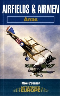 Airfields & Airmen of Arras - O'Connor, Mike