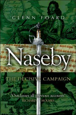 Naseby: The Decisive Campaign