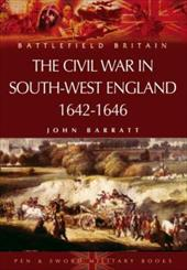 The Civil War in the South-West - Barratt, John