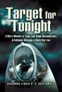 Target for Tonight: A Pilot's Memoirs of Flying Long-Range Reconnaissance and Pathfinder Missions in World War II