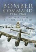 RAF Bomber Command 1936-1968: An Operational and Historical Record