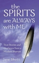 The Spirits Are Always With Me - Jane Shutt