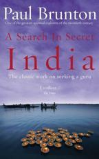 A Search in Secret India - Paul Brunton