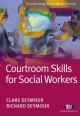 Courtroom Skills for Social Workers - Ms Clare Seymour;  Richard B. Seymour