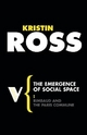 The Emergence of Social Space - Kristin Ross