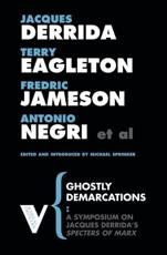 Ghostly Demarcations - Michael Sprinker (editor), Aijaz Ahmad (contributions), Jacques Derrida (contributions), Terry Eagleton (contributions), Werner Hamacher (contributions)