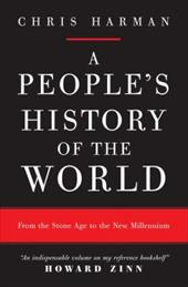 A People's History of the World: From the Stone Age to the New Millennium - Harman, Chris