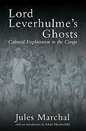 Lord Leverhulme's Ghosts: Colonial Exploitation in the Congo