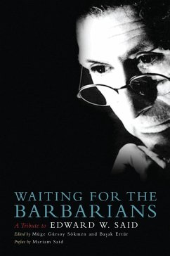 Waiting for the Barbarians: A Tribute to Edward W. Said - Herausgeber: Sokmen, Muge Gursoy Ertur, Basak