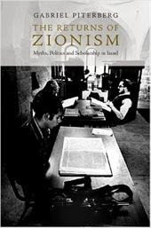 The Returns of Zionism: Myths, Politics and Scholarship in Israel - Piterberg, Gabriel