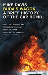 Buda's Wagon: A Brief History of the Car Bomb - Davis, Mike