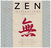 Zen Inspirations: Essential Meditations and Texts - Levering, Miriam
