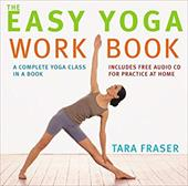The Easy Yoga Workbook: A Complete Yoga Class in a Book [With CD] - Fraser, Tara