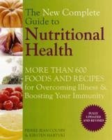 The New Complete Guide to Nutritional Health - Cousin, Pierre-Jean Hartvig, Kirsten