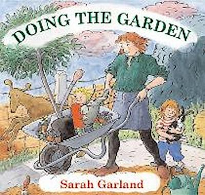 Doing the Garden - Sarah Garland
