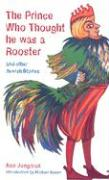 The Prince Who Thought He Was a Rooster and Other Jewish Stories
