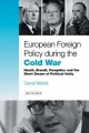 European Foreign Policy During the Cold War - Daniel Mockli