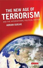 The New Age of Terrorism and the International Political System - Guelke, Adrian