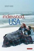 Indiewood, USA: Where Hollywood Meets Independent Cinema