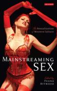 Mainstreaming Sex: The Sexualization of Western Culture