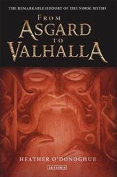 From Asgard to Valhalla: The Remarkable History of the Norse Myths - O'Donoghue, Heather