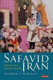 Safavid Iran: Rebirth of a Persian Empire - Newman, Andrew J.
