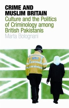 Crime and Muslim Britain: Race, Culture and the Politics of Criminology Among British Pakistanis - Bolognani, Marta