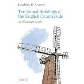 Traditional Buildings of the English Countryside - Geoffrey R. Sharpe