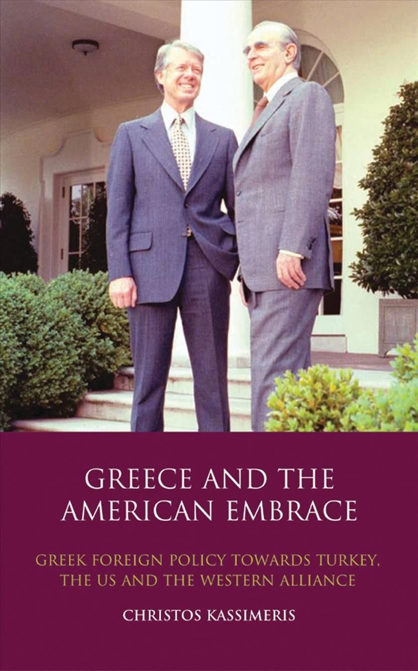 Greece and the American Embrace - Christos Kassimeris