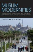 Muslim Modernities: Expressions of the Civil Imagination