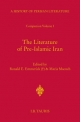 The Literature of Pre-Islamic Iran - Companion Volume I - Ronald Eric Emmerick; Maria Macuch