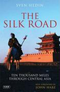 The Silk Road: Ten Thousand Miles Through Central Asia