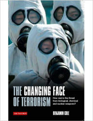 The Changing Face of Terrorism: How Real is the Threat from Biological, Chemical and Nuclear Weapons? - Benjamin Cole