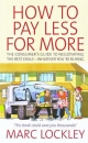 How to Pay Less for More - Marc Lockley