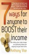 7 Ways for Anyone to Boost Their Income: How Making a Few Simple Changes Can Significantly Reduce Your Outgoings and Gain Extra Income