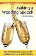 Making a Wedding Speech: How to Face the Big Occasion with Confidence and Carry It Off with Style