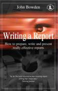Writing a Report, 8th Edition: How to Prepare, Write and Present Really Effective Reports