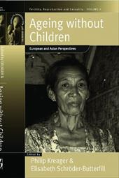 Ageing Without Children: European and Asian Perspectives on Elderly Access to Support Networks - Kraeger, T. / Schroder-Butterfill, E. / Kreager, T.