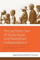 Ju/'hoan San of Nyae Nyae and Namibian Independence