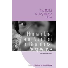 Human Diet and Nutrition in Biocultural Perspective - Moffat