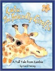 Lulu, The Friendly Giraffe - Carol Harvey