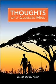 Thoughts Of A Clueless Mind - Joseph Owusu-Ansah